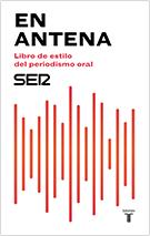 EN ANTENA. Libro de estilo del periodismo oral
