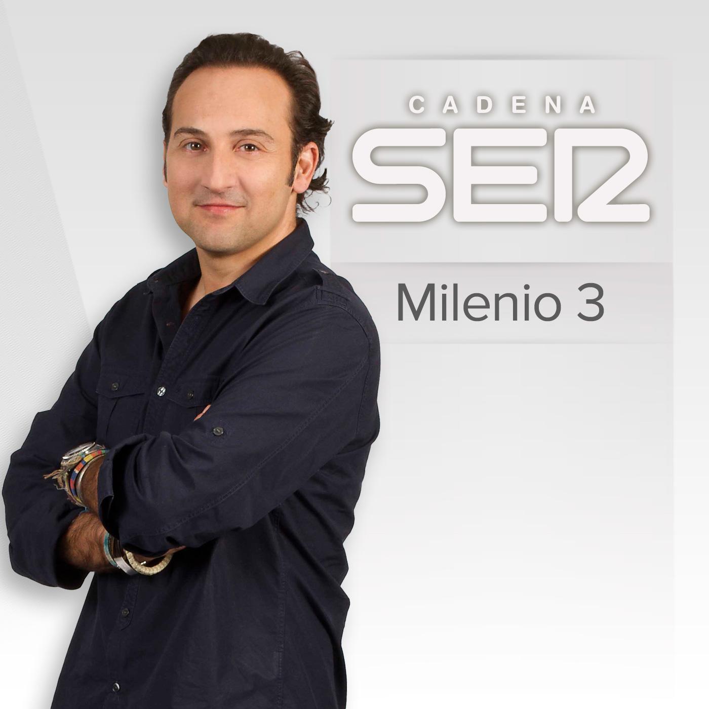 Milenio 3, en directo y a la carta | Cadena SER