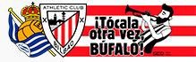 Real Sociedad - Athletic de Bilbao - Tócala otra vez, búfalo